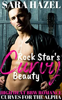 Rock Star's Curvy Beauty: High Heat BBW Romance (Curves for the Alpha Book 6)