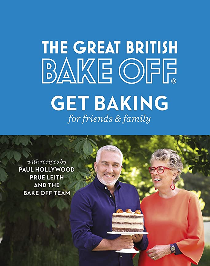 セーブ頭耳The Great British Bake Off: Get Baking for Friends and Family (English Edition)