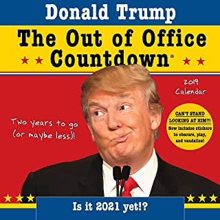 2019 Donald Trump Out of Office Countdown Wall Calendar: Two years to go (or maybe less)! - Now with stickers!