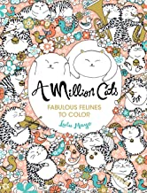 A Million Cats: Fabulous Felines to Color (Volume 1) (A Million Creatures to Color)