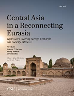 Central Asia in a Reconnecting Eurasia: Tajikistan's Evolving Foreign Economic and Security Interests (CSIS Reports) (English Edition)
