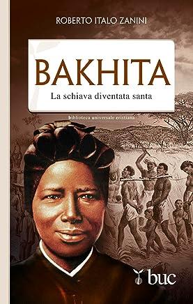 Bakhita. La schiava diventata santa