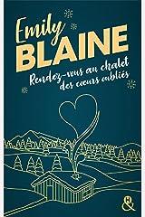 Rendez-vous au chalet des coeurs oubliés : La nouvelle romance de Noël d'Emily Blaine (&H) Format Kindle