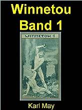 Winnetou Band 1: Winnetou ist die wohl berühmteste Gestalt aus den gleichnamigen Romanen und anderen Werken des deutschen Autors Karl May (German Edition)