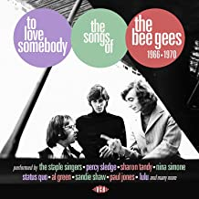 To Love Somebody: Songs Of The Bee Gees 1966-1970