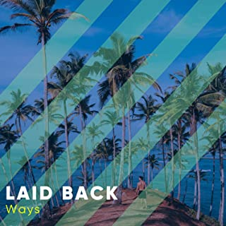 # Laid Back Ways
