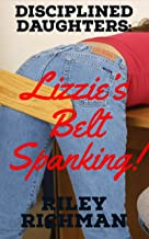 Disciplined Daughters: Lizzie's Belt Spanking