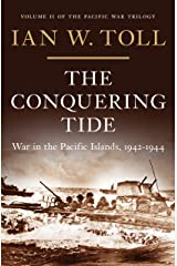 The Conquering Tide: War in the Pacific Islands, 1942-1944 (Vol. 2) (Pacific War Trilogy): War in the Pacific Islands, 1942–1944 Kindle Edition