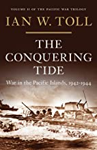 Best The Conquering Tide: War in the Pacific Islands, 1942-1944 (Vol. 2) (Pacific War Trilogy): War in the Pacific Islands, 1942–1944 Review