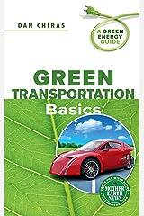 Green Transportation Basics: A Green Energy Guide Kindle Edition