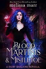 Blood Martinis & Mistletoe (Faery Bargains) Kindle Edition