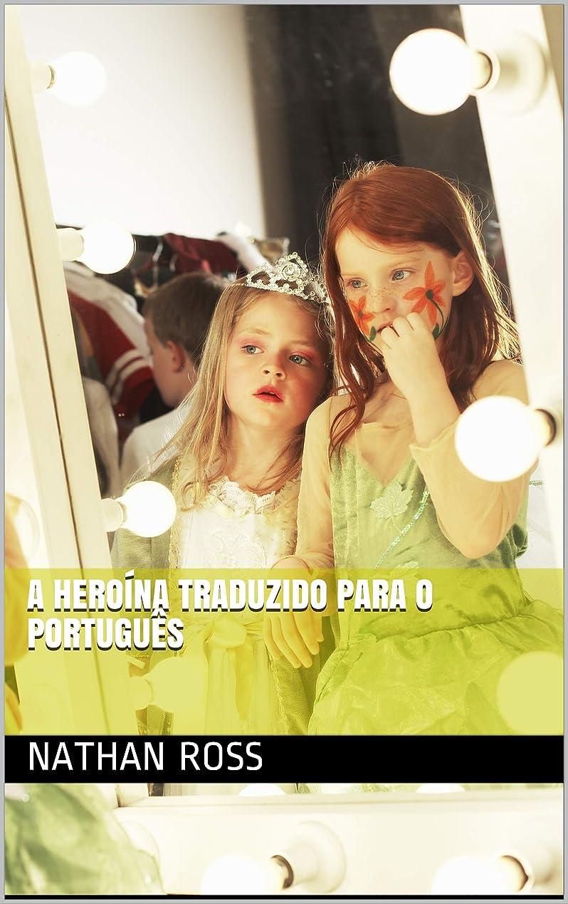 愛されし者唯一大事にするA heroína Traduzido para o Português (Portuguese Edition)