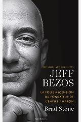 Jeff Bezos : la folle ascension du fondateur de l'empire Amazon (Business) (French Edition) Kindle Edition