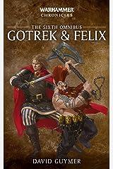 Gotrek & Felix: The Sixth Omnibus (Gotrek and Felix: Warhammer Chronicles) Kindle Edition