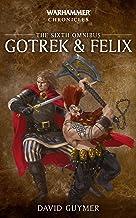 Gotrek & Felix: The Sixth Omnibus (Gotrek and Felix: Warhammer Chronicles)