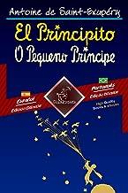 El Principito - O Pequeno Príncipe: Textos bilingües en paralelo - Texto bilíngue em paralelo: Español - Portugués Brasile...