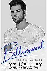 Bittersweet: A second chance romance (Elkridge Series Book 7) Kindle Edition