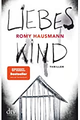 Liebes Kind: Thriller (German Edition) Formato Kindle
