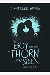 The Boy With The Thorn In His Side Part Four Kindle Edition