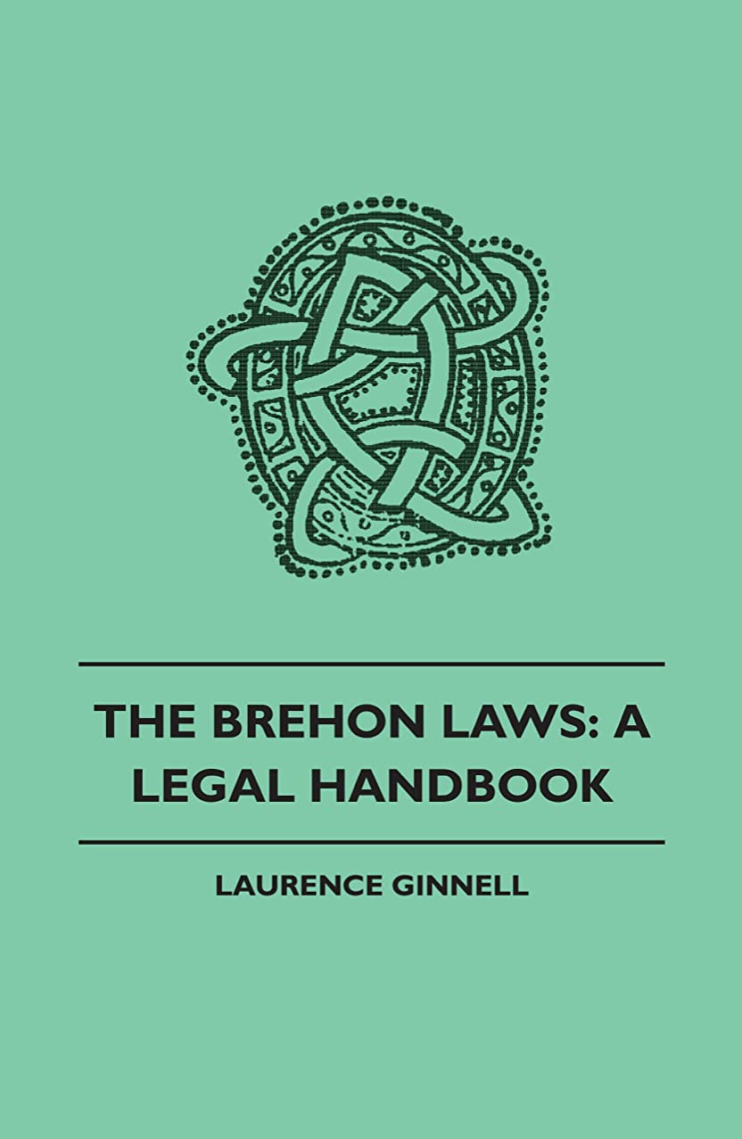 野なサーフィン合理的The Brehon Laws: A Legal Handbook (English Edition)