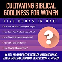 Cultivating Biblical Godliness for Women: Five Books in One!
