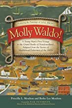 Molly Waldo! A Young Man's First Voyage to the Grand Banks of Newfoundland, Adapted from the Stories of Marblehead Fisherm...