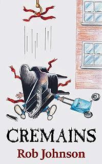 Cremains: A comedy crime caper