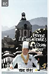 Peter Leingartners Küchenwelt Kindle Ausgabe
