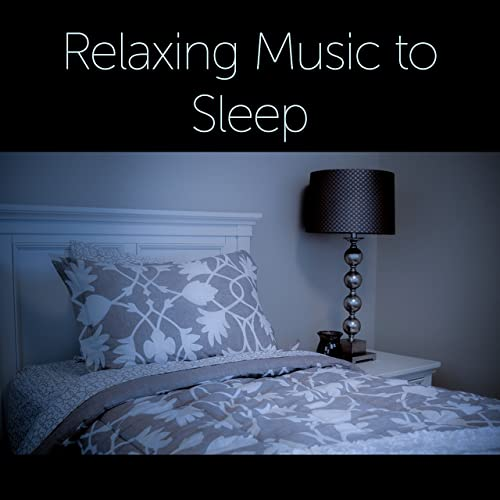 Relaxing Music to Sleep - Classical Songs to Bed, Famous