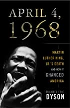 April 4, 1968: Martin Luther King Jr.'s Death and How It Changed America