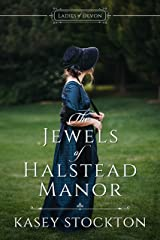 The Jewels of Halstead Manor (Ladies of Devon Book 1) Kindle Edition