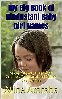 My Big Book of Hindustani Baby Girl Names: Modern, Spiritual, Familiar, Creative, Traditional and Classic Baby Names
