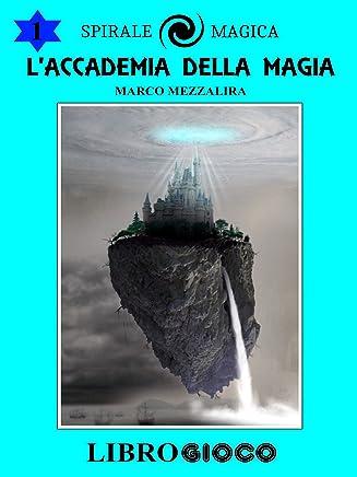LAccademia della Magia: Libro Game