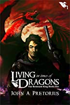 Living in Times of Dragons (The Remnant King Book 1)