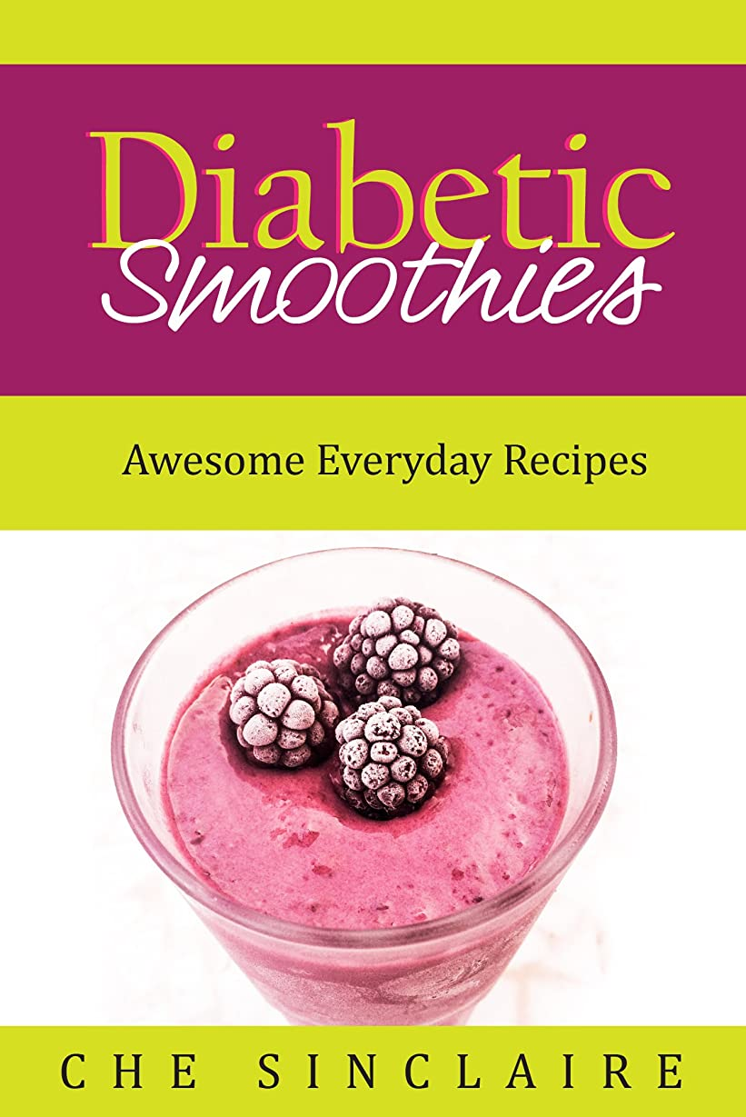 Diabetic Smoothies: Awesome Everyday Recipes (English Edition)