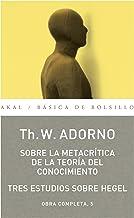 Sobre la metacrítica de la teoría del conocmiento. Obra completa 5 (Básica de Bolsillo - Adorno) (Spanish Edition)