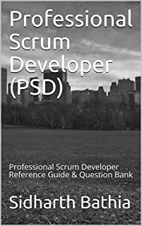 PSD: Professional Scrum Developer Reference Guide & Question Bank