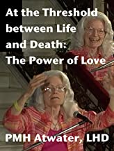 At the Threshold between Life and Death: The Power of Love