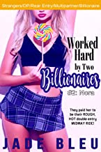 Worked Hard by Two Billionaires #2: Nora