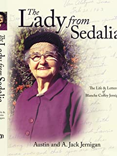 The Lady From Sedalia: The Life & Letters of Blanche Coffey Jernigan