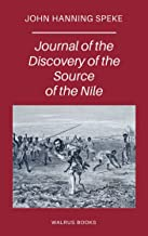 Journal of the Discovery of the Source of the Nile (Illustrated)