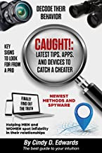 Caught!: Latest Tips, Apps, and Devices to Catch a Cheater