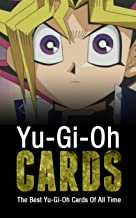 Yu-Gi-Oh Cards: The Best Yu-Gi-Oh Cards Of All Time