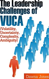 Volatility, Uncertainty, Complexity, Ambiguity: Burden or Accelerator?: Leadership Challenges of VUCA (From Insight To Act...