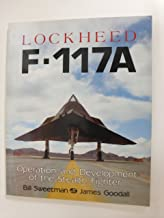 Lockheed F-117A: Operation and Development of the Stealth Fighter
