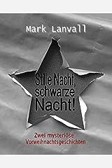 Stille Nacht, schwarze Nacht: Zwei mysteriöse Vorweihnachtsgeschichten Kindle Ausgabe