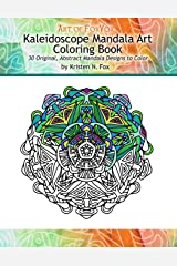 Kaleidoscope Mandala Art Coloring Book: 30 Original, Abstract Mandala Designs to Color Paperback