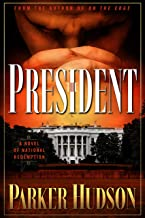 The President: A Novel of National Redemption