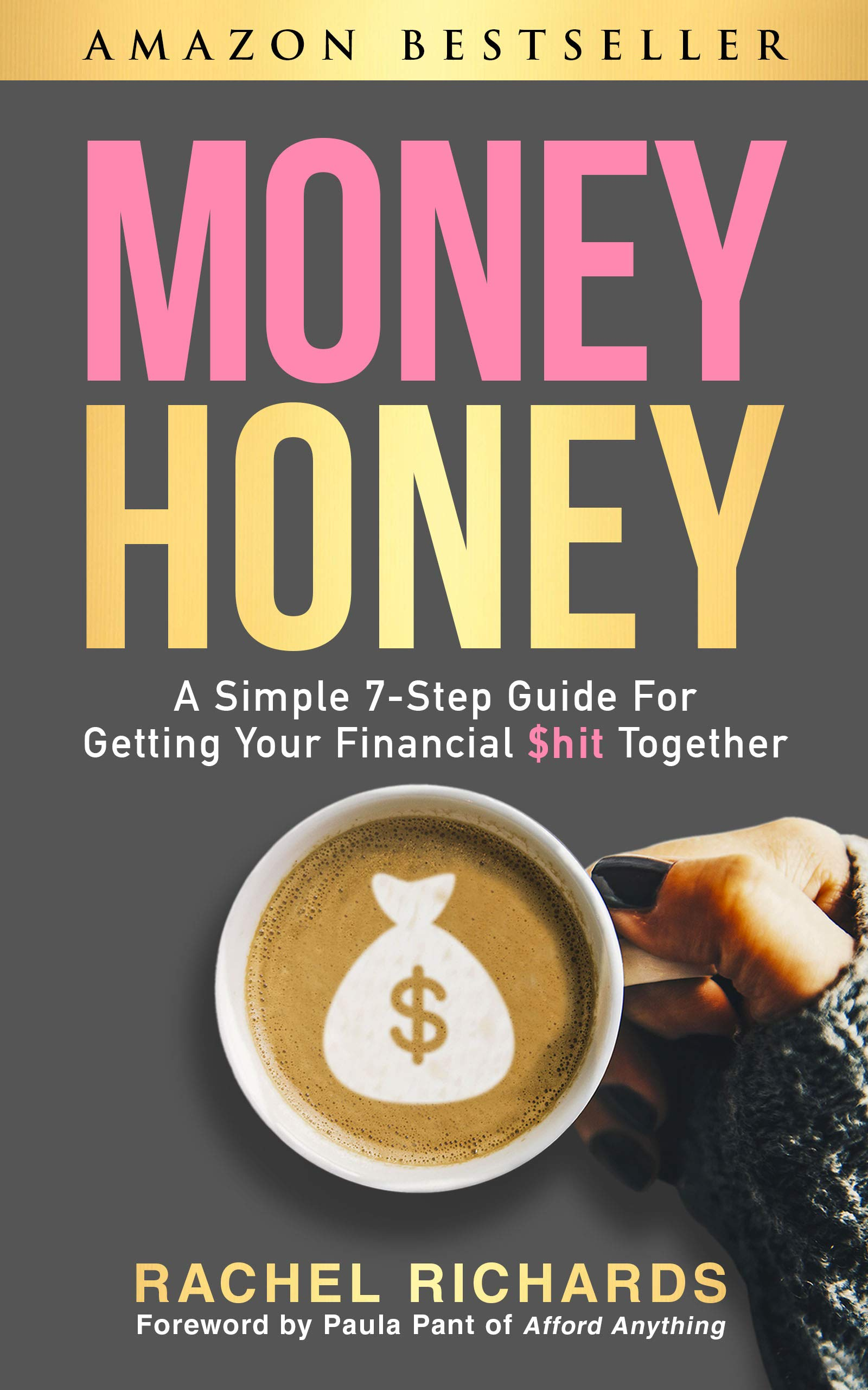 Download Money Honey: A Simple 7 Step Guide for Getting Your Financial $hit Together