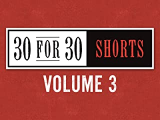 30 for 30 Shorts, Vol. 3